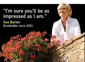 'I'm sure you'll be as impressed as I am.' Sue Barker, Bondholder since 2001